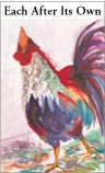 Each After Its Own (watercolor of rooster)
