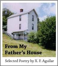 From My Father's House. Selected Poetry by X.F. Aguilar