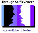 Through Self's Veneer: Poetry by Robert J. Nolan